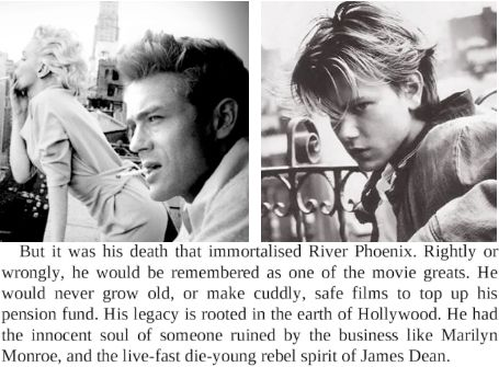 Quote From He's Still Here: The Biography of Joaquin Phoenix By Martin Howden #River_Phoenix #Marilyn_Monroe #James_Dean