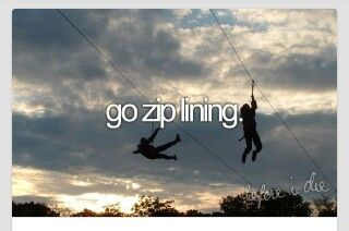 Go zip lining- we did this on our first honeymoon.