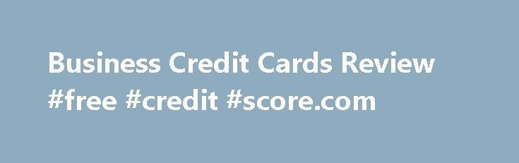 Business Credit Cards Review #free #credit #score.com http://credit.remmont.com/business-credit-cards-review-free-credit-score-com/  #business credit card # Business Credit Cards Review Business Credit Card A good business credit card for a small or Read More...The post Business Credit Cards Review #free #credit #score.com appeared first on Credit.