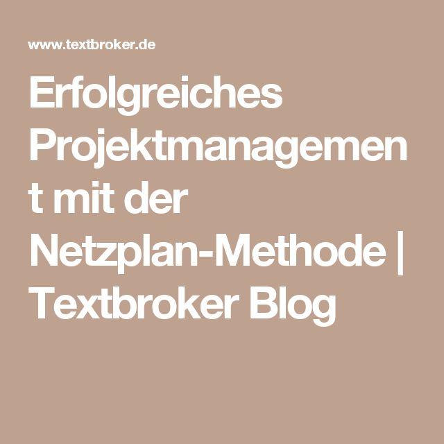 Erfolgreiches Projektmanagement mit der Netzplan-Methode | Textbroker Blog