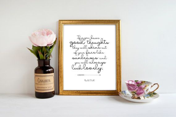 Roald Dahl quote PRINTABLE If you have good by MatildaMoonStudio