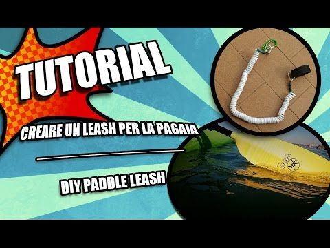 Diy paddle leash - leash pagaia fai da te