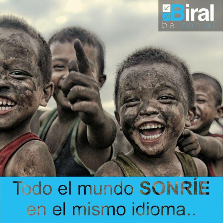 Todo el mundo sonríe en el mismo idioma. Frases Biral.