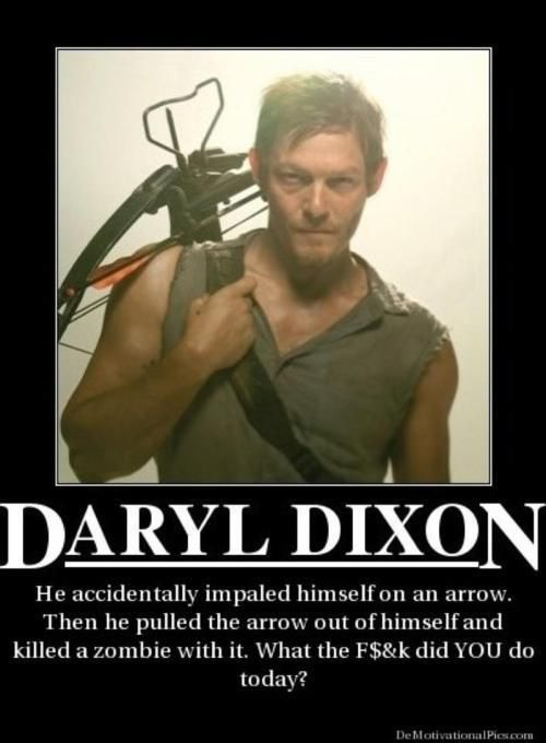 Daryl Dixon. My love. And first choice on zombie apocalypse team. Of