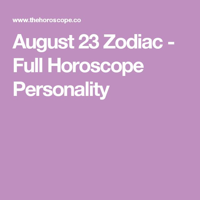 August 23 Zodiac - Full Horoscope Personality