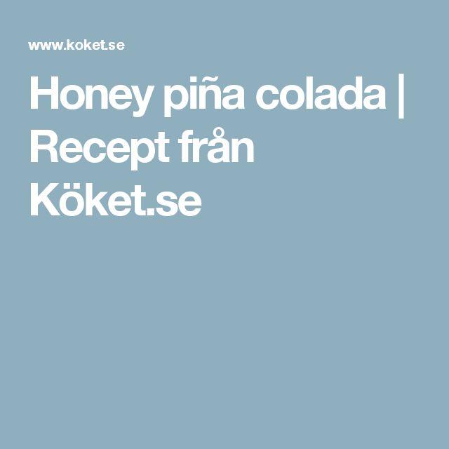 Honey piña colada | Recept från Köket.se