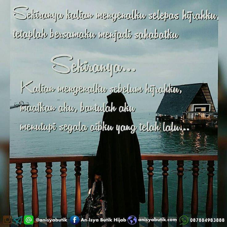 SAHABAT HIJRAH  Sekiranya kalian mengenalku selepas hijrahku tetaplah bersamaku menjadi sahabatku # Sekiranya Kalian mengenalku sebelum hijrahku maafkan aku bantulah aku menutupi segala aibku yang telah lalu # Yang kuinginkan hanyalah mengajakmu merasakan yang kurasakan Ketenangan hati kebebasan tidak terjajah mode dan make up atas nama kecantikan Karena sejatinya kecantikan muslimah adalah untuk mahrom dan si dia yang halal # Engkau adalah saudariku seiman Ku tak sanggup melihat kau tak…