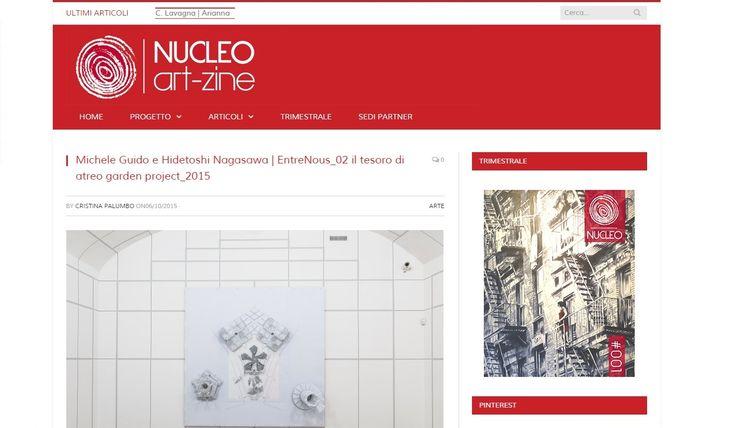 """Articolo su Nucleo Art-zine, scritto da Cristina Palumbo, per la mostra in corso """"Entrenous_02  il tesoro di atreo garden project_2015"""" http://nucleoartzine.com/michele-guido-e-hidetoshi-nagasawa-entrenous_02-il-tesoro-di-atreo-garden-project_2015/"""