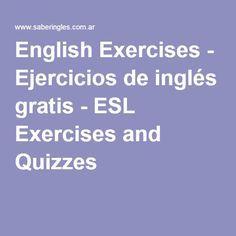 English Exercises - Ejercicios de inglés gratis - ESL Exercises and Quizzes