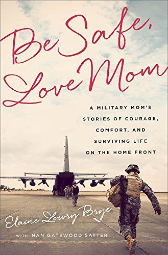 Be Safe, Love Mom: A Military Mom's Stories of Courage, Comfort, and Surviving Life on the Home Front by Elaine Lowry Brye http://www.amazon.com/dp/1610395212/ref=cm_sw_r_pi_dp_xpR1ub1MW3BBD