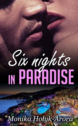 Six nights in Paradise by Monika Holyk-Arora http://www.amazon.com/dp/B00THLR128/ref=cm_sw_r_pi_dp_DFwOvb12R102K