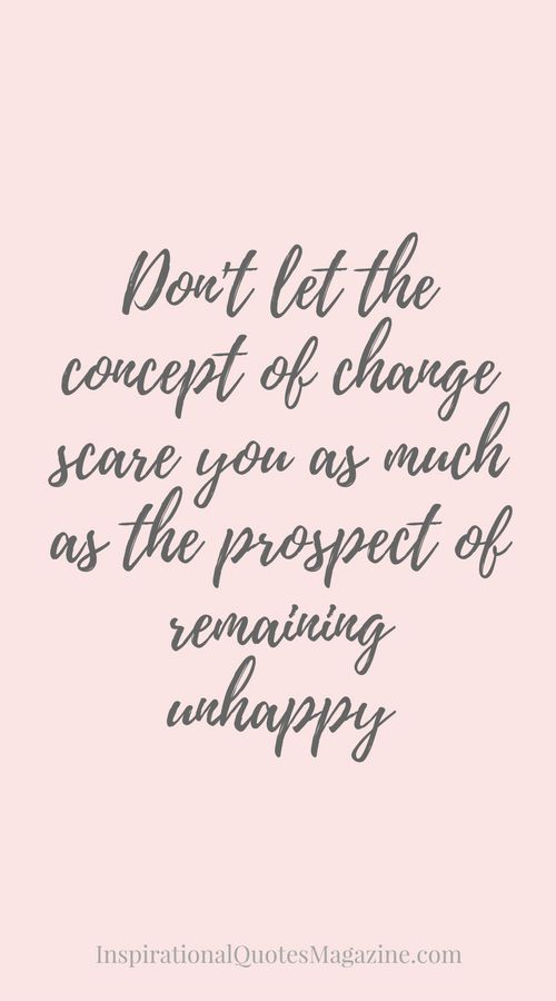 Quotes About Life Changing Extraordinary Don't Let The Concept Of Change Scare You As Much As The Prospect Of