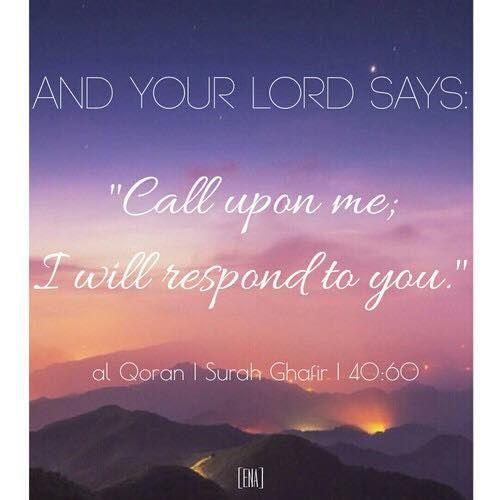 Call upon me; I will respond to you- Al Quran | Surah Ghafir | 40:60