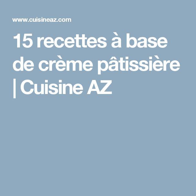 15 recettes à base de crème pâtissière | Cuisine AZ
