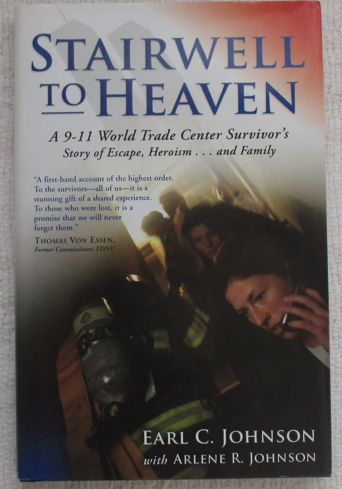 """STAIRWELL TO HEAVEN"" 9/11 WTC SURVIVOR STORY SIGNED BY AUTHOR EARL C. JOHNSON"