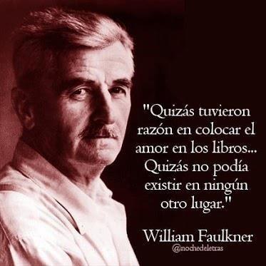 Quizas...: Life, Other, William Faulkner, Williams Faulkner, Aerogramm Writers, Spanish Phrases, Famous Writers, History Quotes, El Amor