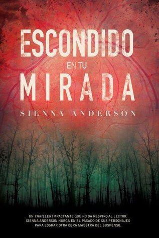 Escondido en tu mirada (Escondido en tu mirada #1) by Sienna Anderson