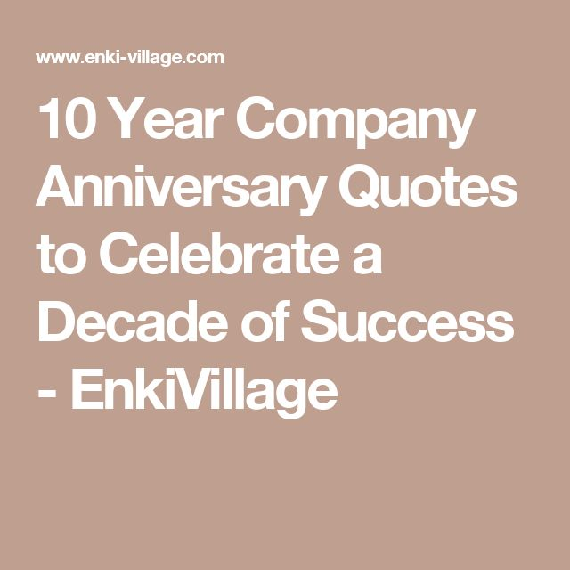 10 Year Company Anniversary Quotes to Celebrate a Decade ...