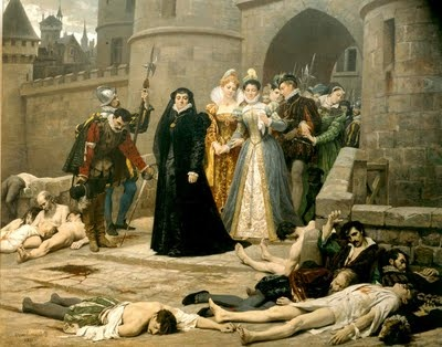 Saint Bartholomew's Day Massacre with the very evil Catherine de Medici ordering the massacre of Huguenots