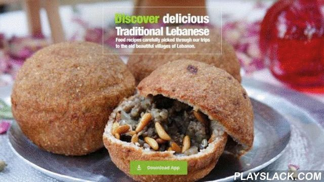 Lebanese Food  Android App - playslack.com , Benefit from more than 100 traditional Lebanese food recipes. The app is updated periodically with more recipes. Our goal is to revive authentic Lebanese cuisine and to bring back the old and forgotten recipes from Teta (grandma) that we all love and cherish. This user-friendly application introduces genuine Lebanese cuisine into your home, wherever you are in the world, promoting the healthy richness of the Lebanese kitchen. The simplicity and…