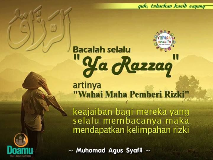 """Bacalah selalu """"Ya Razzaq"""" artinya """"Wahai Maha Pemberi Rizki"""" keajaiban bagi mereka yang selalu membacanya maka mendapatkan kelimpahan rizki."""