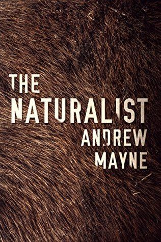 #BookReview: THE NATURALIST by Andrew Mayne - Quiet Fury Books