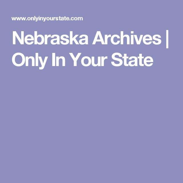 Nebraska Archives | Only In Your State