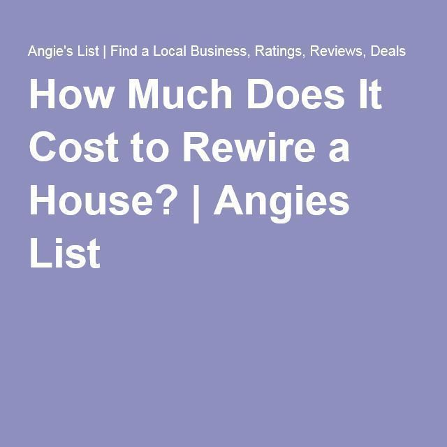 How Much Does It Cost To Rewire A House Rewiring A House House House Cost