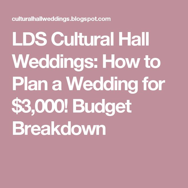 LDS Cultural Hall Weddings: How To Plan A Wedding For