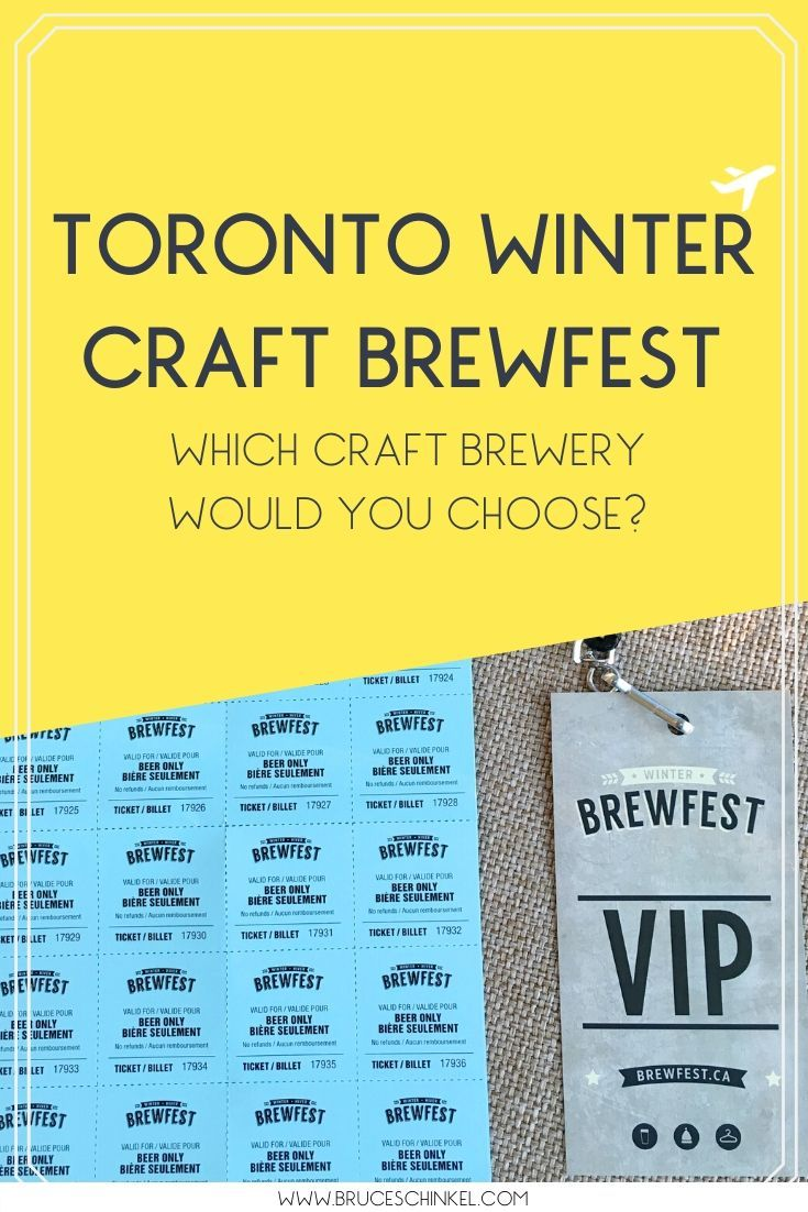 Toronto Winter Brewfest Which Craft Beer From Ontario Quebec S Best Breweries Do You Choose Bruceschinkel Brewery Craft Beer Toronto Winter