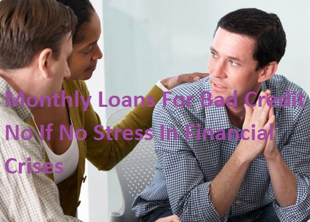 Monthly loans for bad credit are quite beneficial financial solution for poor borrowers. These financial services are fast loans planned for the poor credit people struggling. These loans are available in tow option secured and unsecured and you can apply these loans for any as per your require.