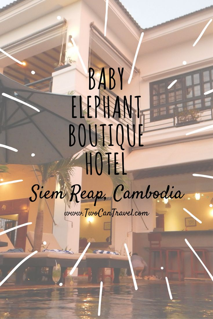 Siem Reap - Baby Elephant Boutique Hotel Review - Two Can Travel