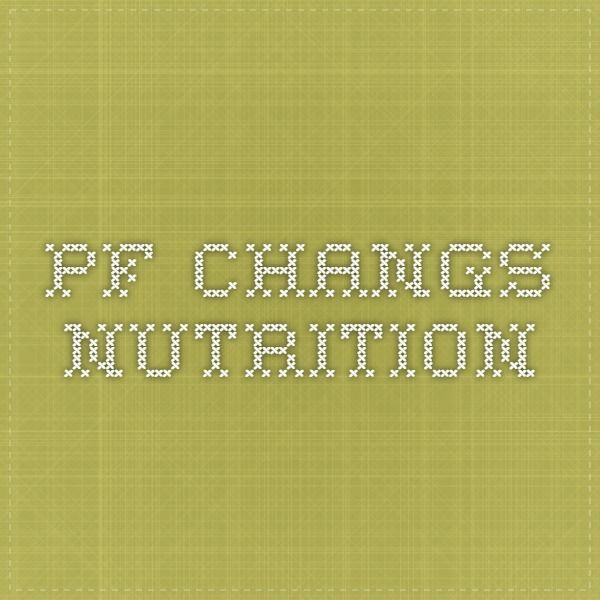 PF Changs Nutrition