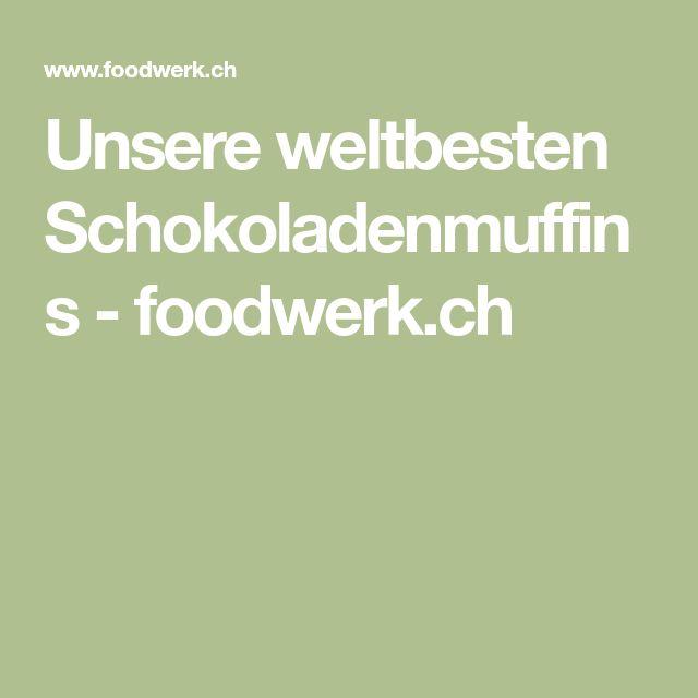 Unsere weltbesten Schokoladenmuffins - foodwerk.ch