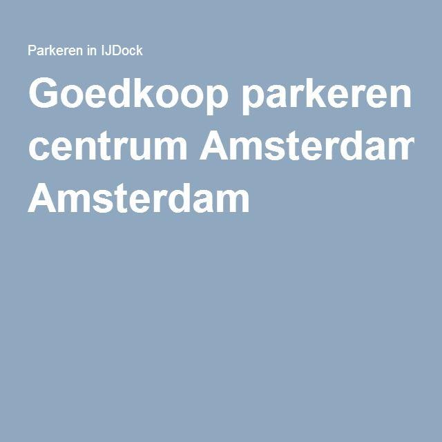 Goedkoop parkeren centrum Amsterdam