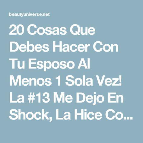 20 Cosas Que Debes Hacer Con Tu Esposo Al Menos 1 Sola Vez! La #13 Me Dejo En Shock, La Hice Con Mi Esposo y Estaba Que Solo Veía Las Nubes...