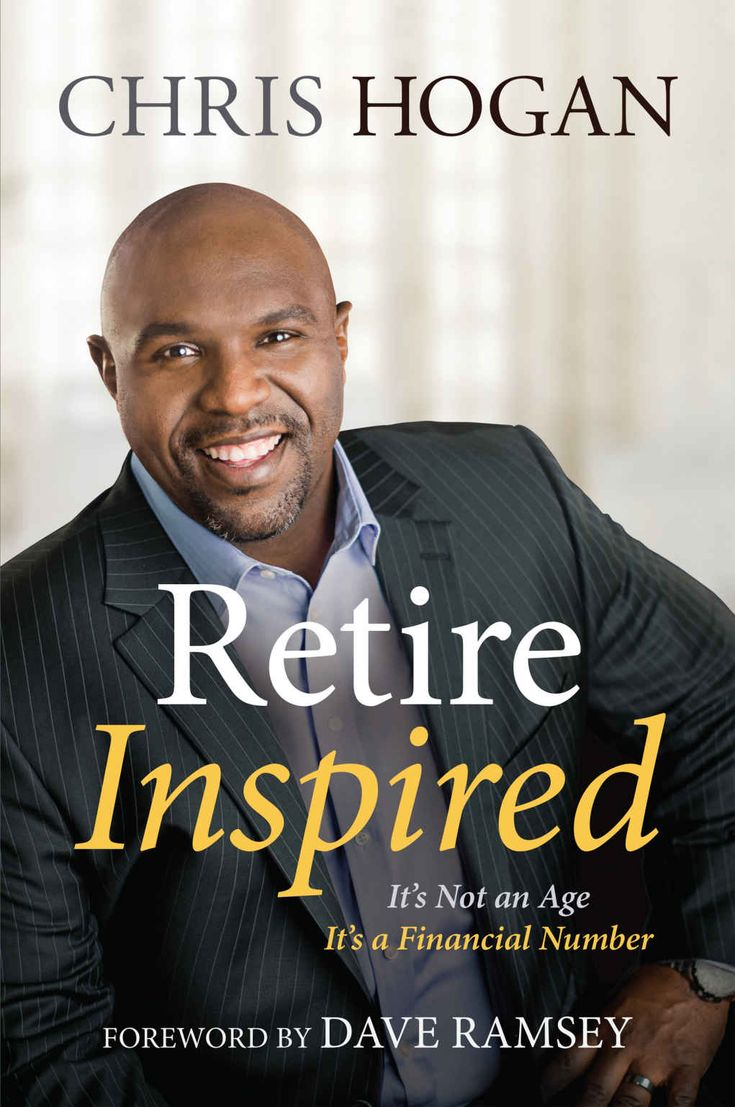 Retire Inspired: It's Not an Age; It's a Financial Number by Chris Hogan, Dave Ramsey