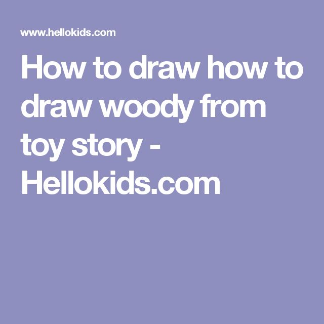 How to draw how to draw woody from toy story - Hellokids.com