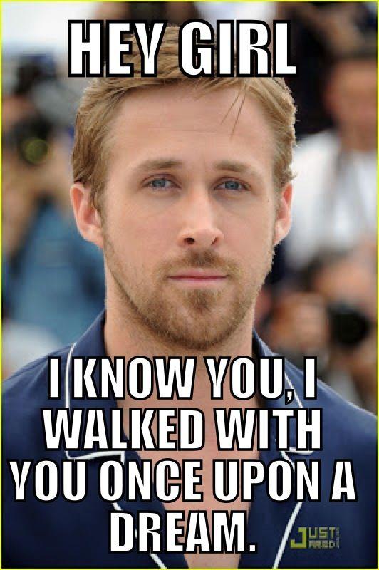 Ryan gosling hey girl meme