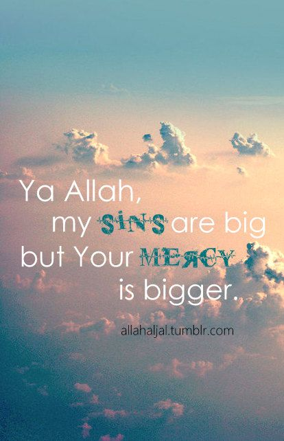 Allah's mercy :'( can't keep tears when think how big is Allah