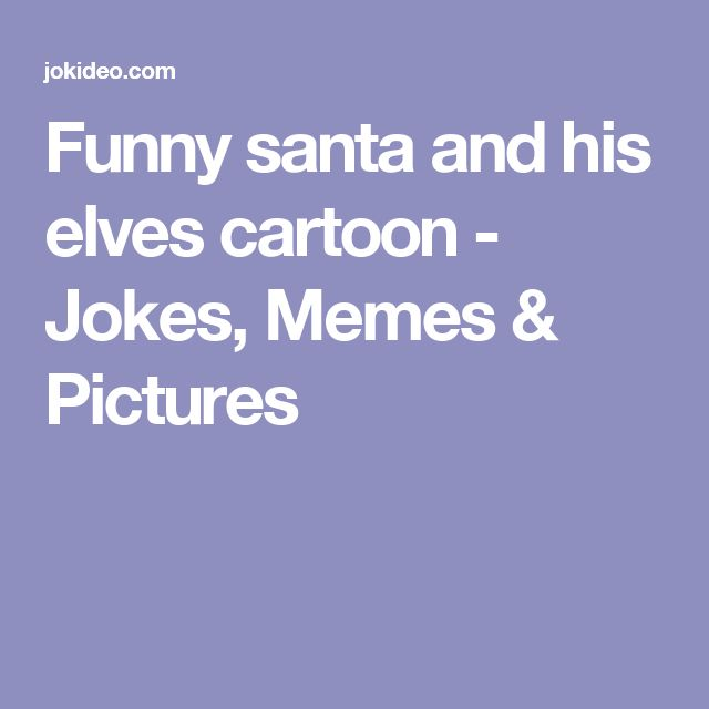 Funny santa and his elves cartoon - Jokes, Memes & Pictures