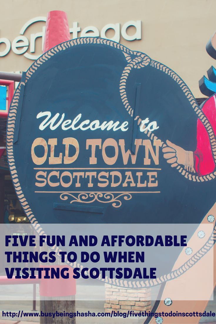 Planning a visit to Scottsdale, Arizona? Check out these 5 tips for fun and affordable things to do!