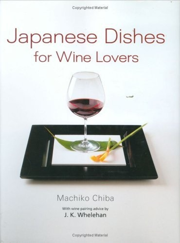 Japanese Dishes for Wine Lovers by Machiko Chiba, http://www.amazon.com/dp/4770030037/ref=cm_sw_r_pi_dp_qJMrrb0AS5CQJ
