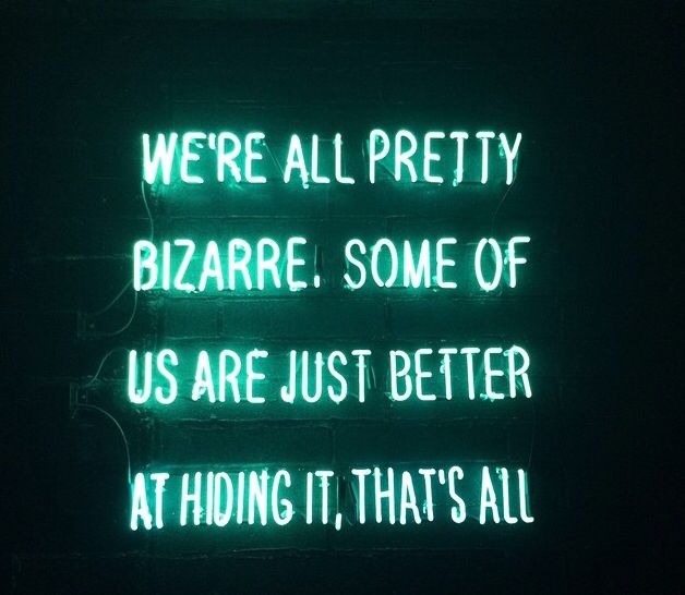 We're all pretty bizarre quote | light up sign | neon lights | typography