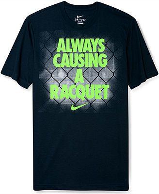 Nike T-Shirt, Always Causing a Racquet Tennis