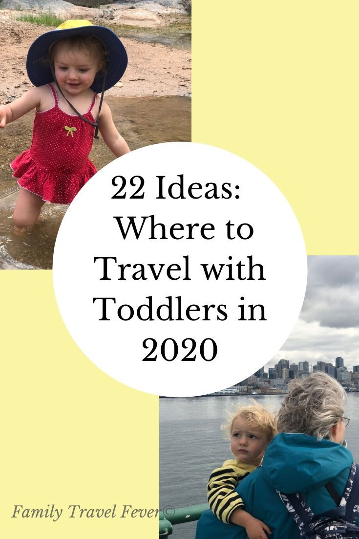 22 Amazing Places In The World To Travel With Toddlers In 2020 In 2020 Toddler Travel Best Vacations With Toddlers Best Family Vacation Destinations