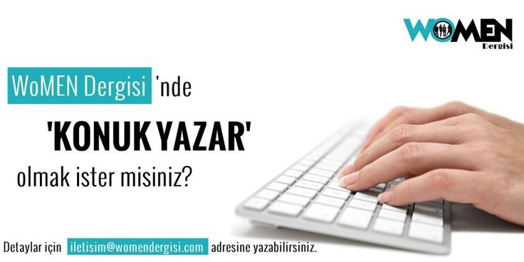 WoMEN dergisinde konuk yazar olmak ister misiniz?  http://womendergisi.com