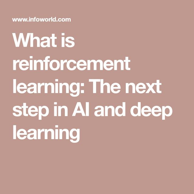 What is reinforcement learning: The next step in AI and deep learning