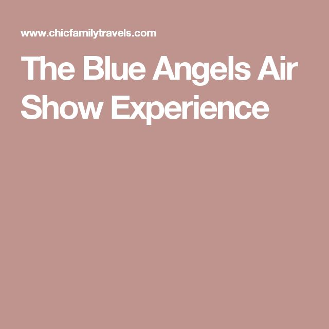 The Blue Angels Air Show Experience