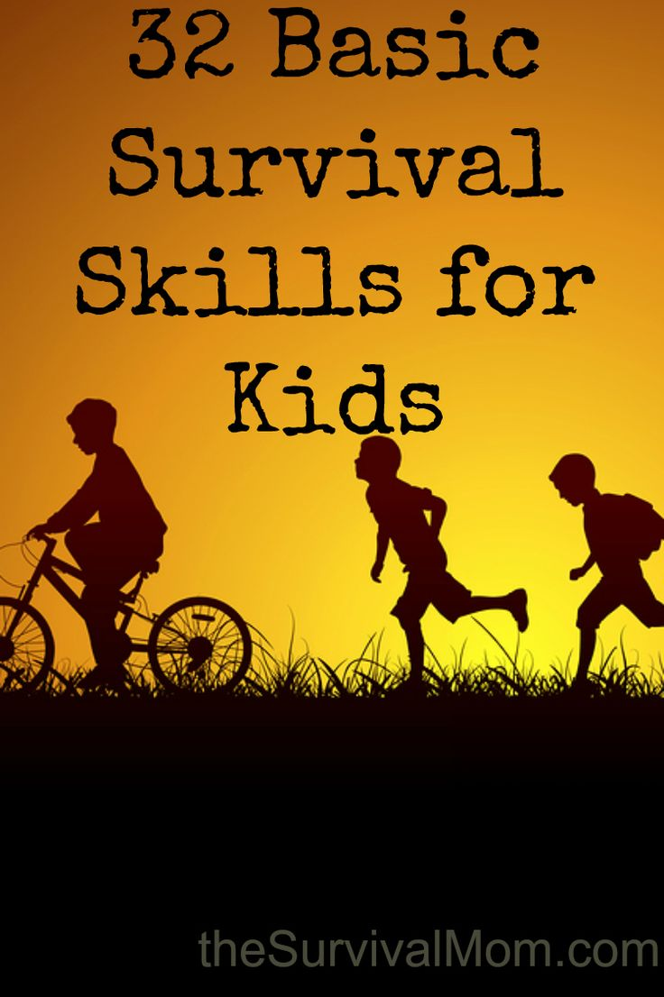 How many basic survival skills does your kid have? This list of 32 basic skills is useful anywhere, and definitely not focused on major disasters.